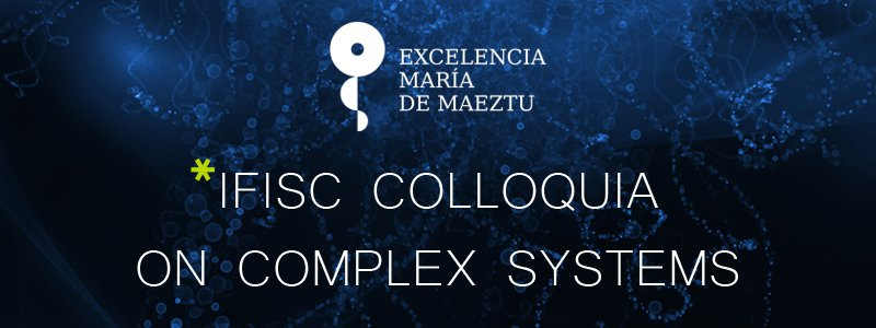Colloquia on Complex Systems MdM