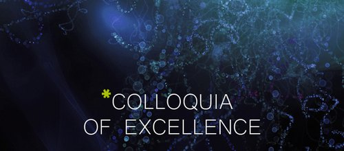 Colloquia of Excellence